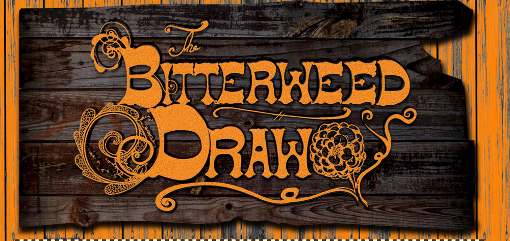 The Bitterweed Draw